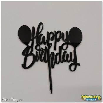 Cake Topper plexiglas nero - Happy Birthday personalizzabile. cm 15 X h.15