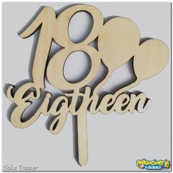 Cake Topper legno grezzo - Buon compleanno 18 Eightheen. cm 14 X h.15