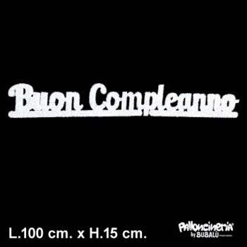 Scritta Buon Compleanno Bianco autoportante personalizzabile, profondità 5 cm. max - L.100 cm. max - H.15 cm.